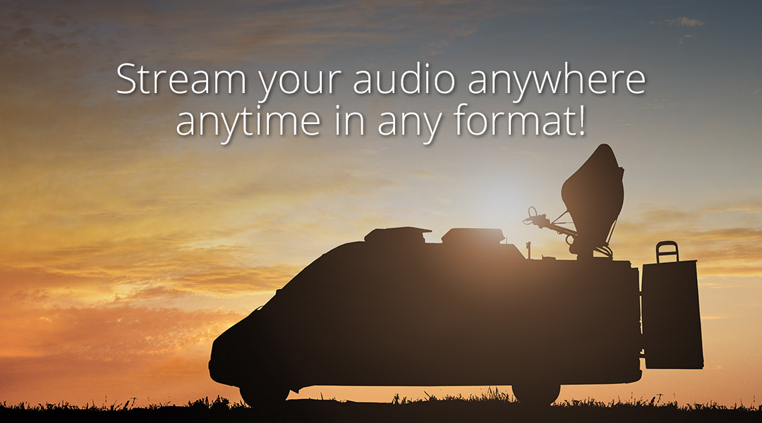 Stream your audio anywhere anytime in any format!