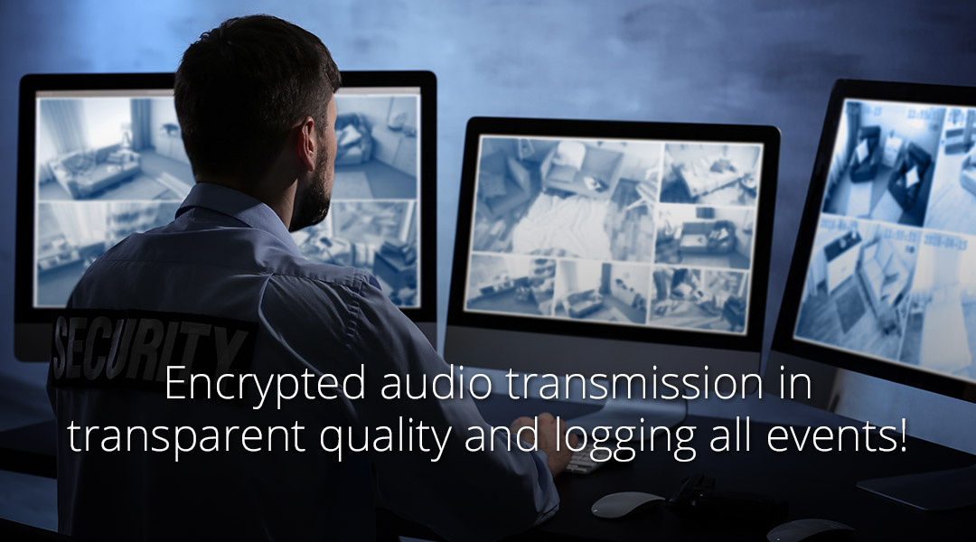 Encrypted audio transmission in transparent quality and logging all events!