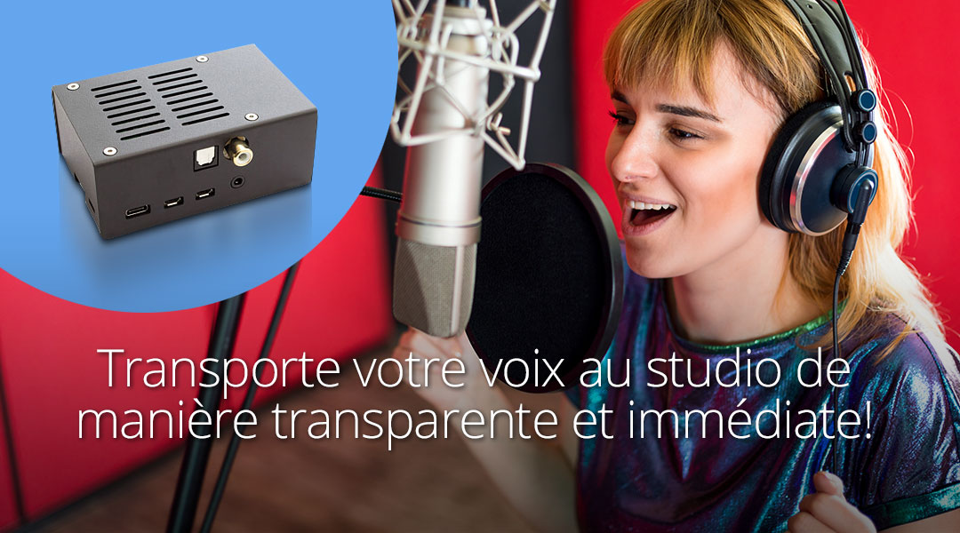Transport your voice to the studio transparent and immediate!