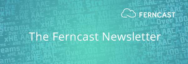 The Ferncast Newsletter