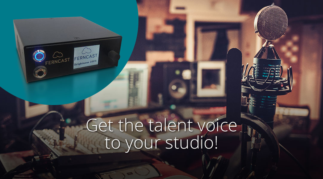 Get the talent voice to your studio!